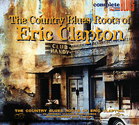 Complete Blues The Country Blues Roots Of Eric Clapton Серия: Complete Blues инфо 5275l.